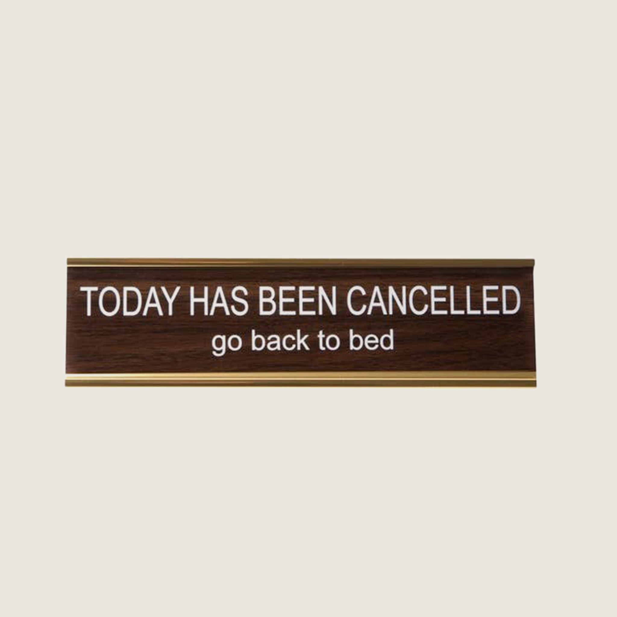 Today Has Been Cancelled, Go Back To Bed - Blackbird General Store