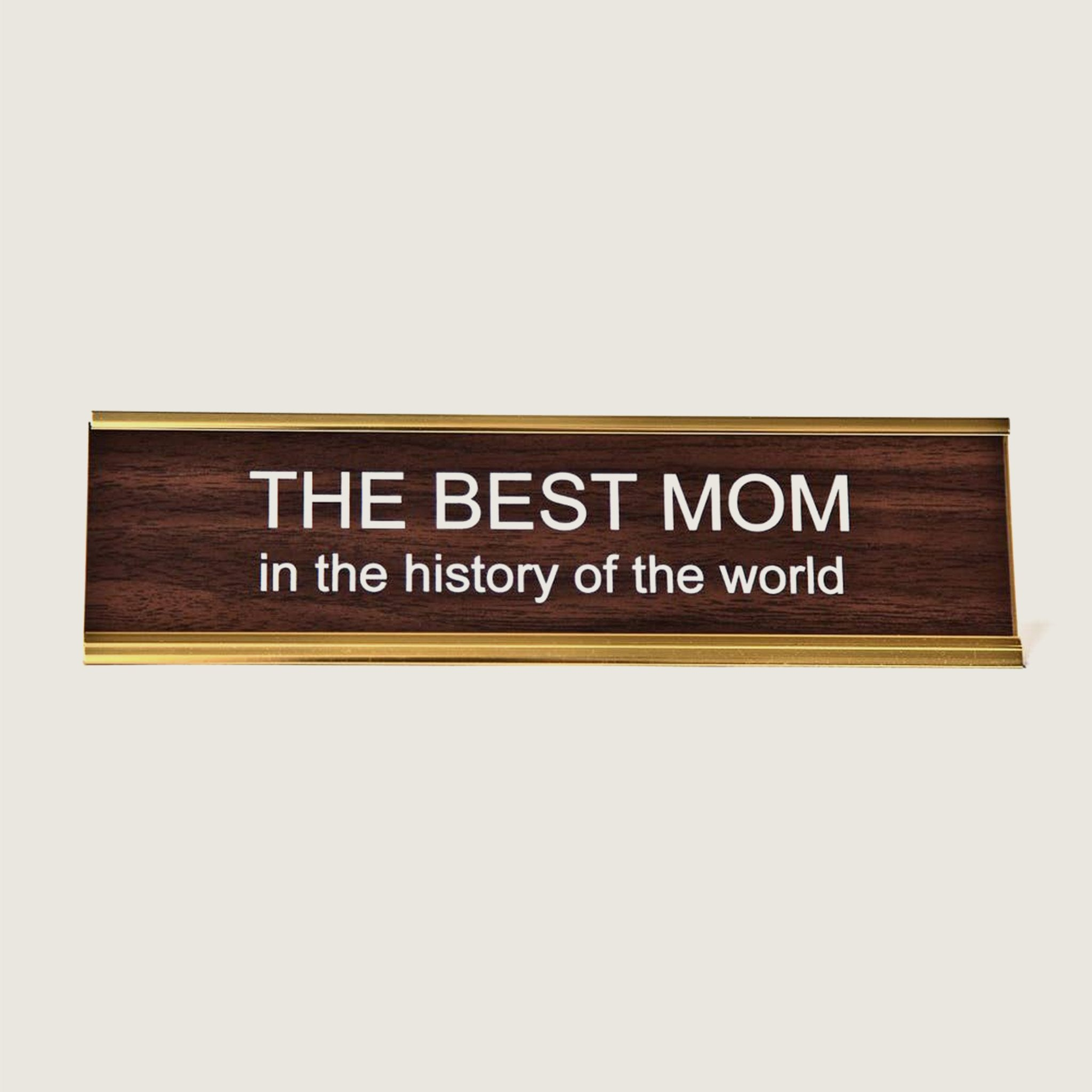 The Best Mom - Desk Sign - Blackbird General Store