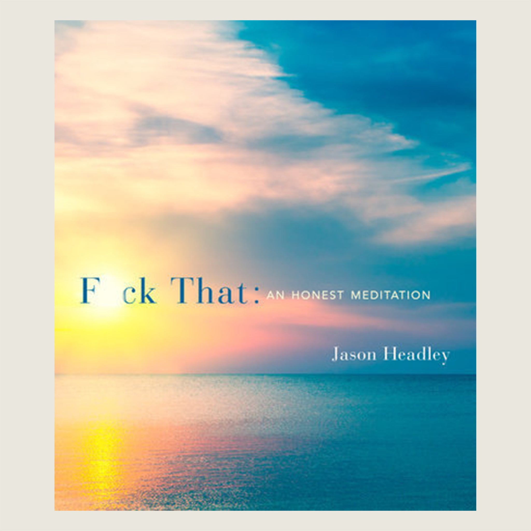 F*That: An Honest Meditation Book - Blackbird General Store