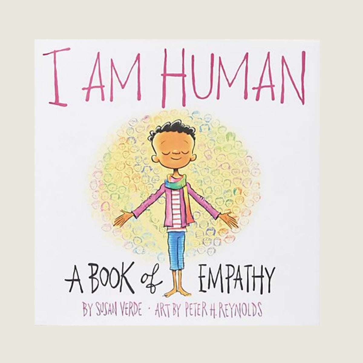 I Am Human: A Book of Empathy - Blackbird General Store