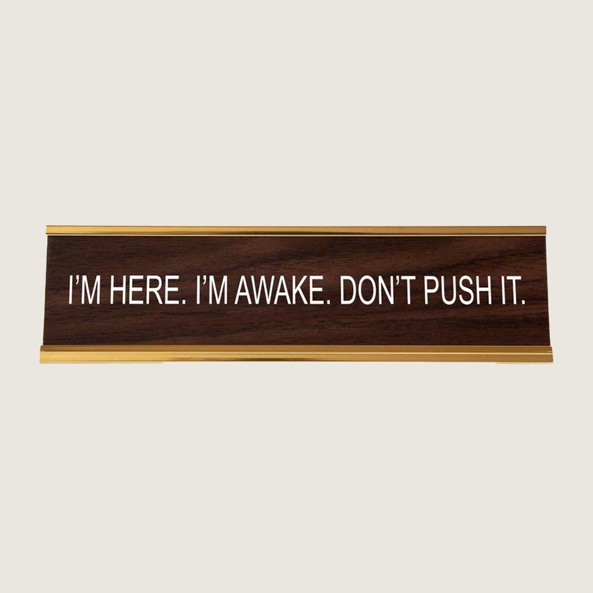 I'm Here I'm Awake Don't Push It - Blackbird General Store