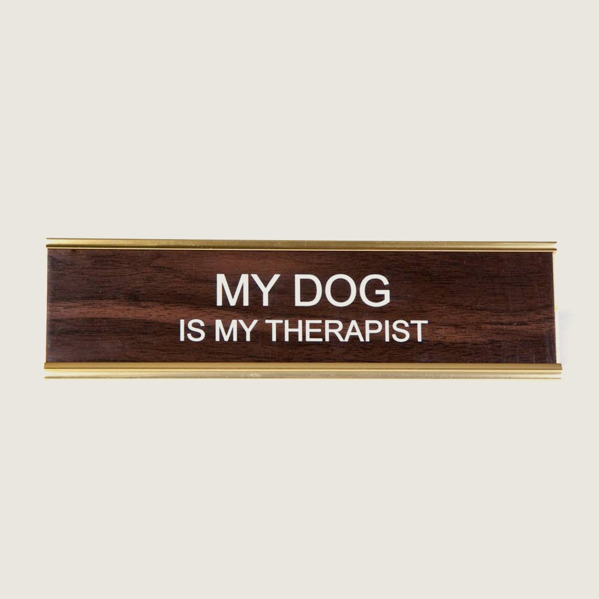 My Dog Is My Therapist - Blackbird General Store