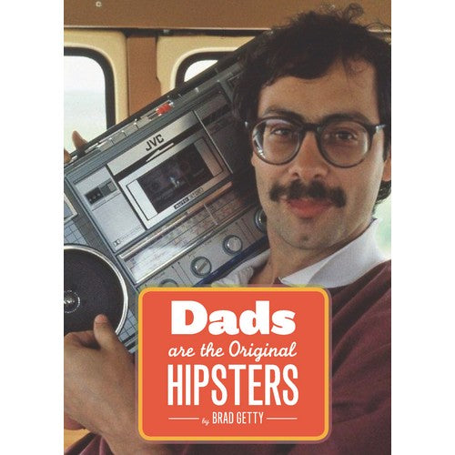 Dads Are the Original Hipsters - Blackbird General Store