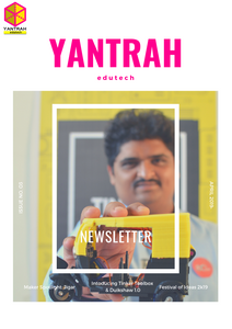 Yantrah Edutech Newsletter Issue 3 - April 2019