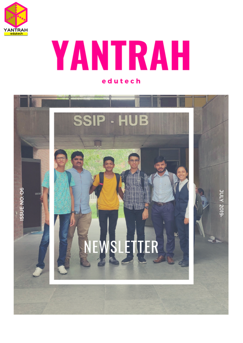 Yantrah Edutech Newsletter Issue 6 - July 2019