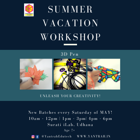 Yantrah Edutech Summer Vacation 3D Pen Workshops