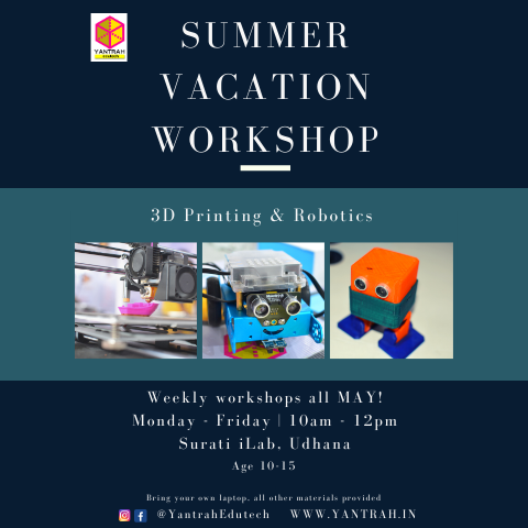 Yantrah Edutech Juniors Vacation Workshop - 3D Printing & Robotics