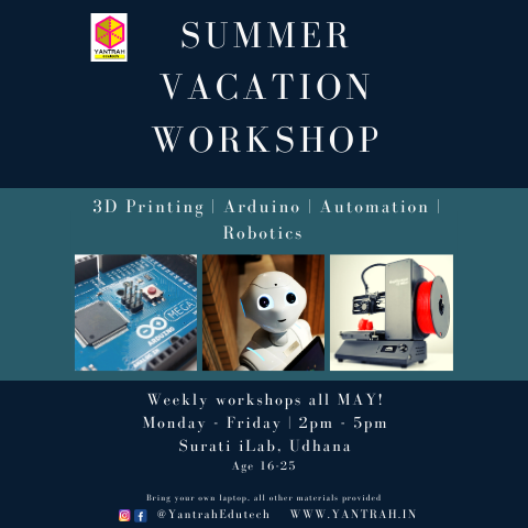 Yantrah Edutech Seniors Vacation Workshop - 3D Printing, Automation, Arduino