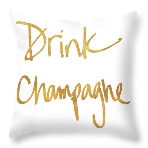 Drink Champagne Throw Pillow