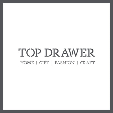 Coming to TOP DRAWER 2019