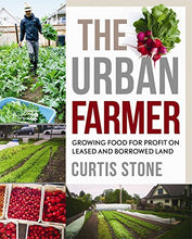 The Urban Farmer: Growing Food for Profit on Leased and Borrowed Land - Farm Nevada - Gardeners Start Here