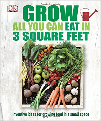 Grow All You Can Eat in Three Square Feet - Farm Nevada - Gardeners Start Here