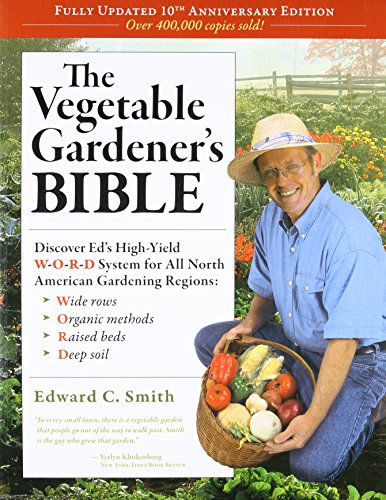 The Vegetable Gardener's Bible, 2nd Edition: Discover Ed's High-Yield W-O-R-D System for All North American Gardening Regions: Wide Rows, Organic Methods, Raised Beds, Deep Soil - Farm Nevada - Gardeners Start Here
