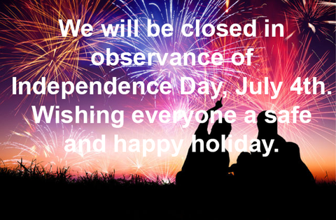 we will be closed in observance of independence day july. Black Bedroom Furniture Sets. Home Design Ideas