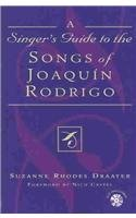 A Singer's Guide to the Songs of Joaqu'n Rodrigo