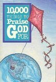 10,000 Things to Praise God for