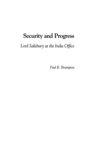 Security And Progress: Lord Salisbury At The India Office (Contributions To The Study Of World History)