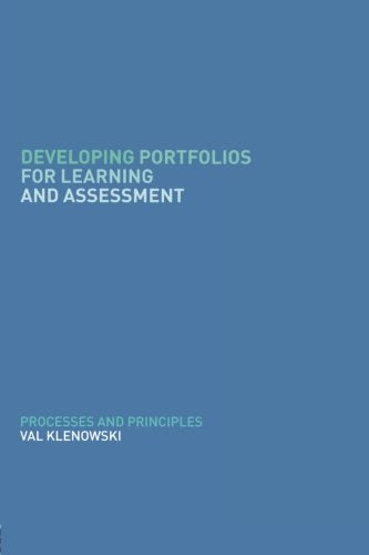 Developing Portfolios for Learning and Assessment: Processes and Principles
