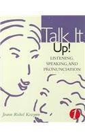 Talk It Up!: Listening, Speaking, And Pronunciation 1