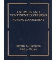 Ostomies and Continent Diversions: Nursing Management