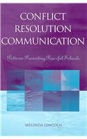 Conflict Resolution Communication: Patterns Promoting Peaceful Schools