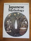 Japanese Mythology (Library of the World's Myths and Legends)