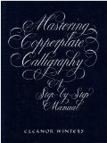 Mastering Copperplate Calligraphy: A Step-by-Step Guide