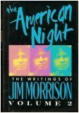 The American Night:  The Writings of Jim Morrison, Volume 2 (Lost Writings of Jim Morrison)