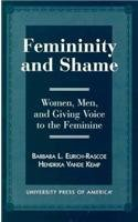 Femininity and Shame: Women, Men, and Giving Voice to the Feminine