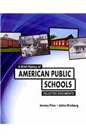 A Brief History of American Public Schools: Selected Documents