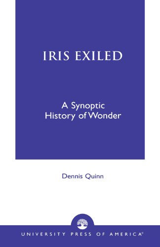 Iris Exiled: A Synoptic History of Wonder