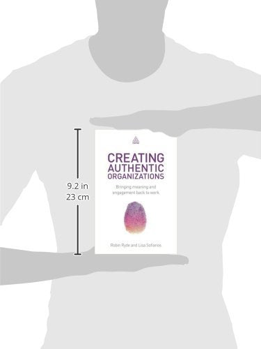 Creating Authentic Organizations: Bringing Meaning and Engagement Back to Work