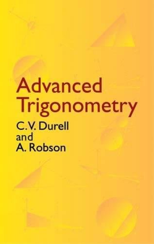 Advanced Trigonometry (Dover Books on Mathematics)