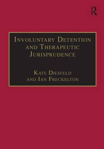 Involuntary Detention and Therapeutic Jurisprudence: International Perspectives on Civil Commitment