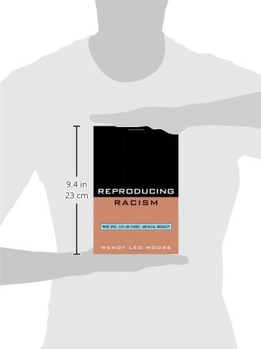 Reproducing Racism: White Space, Elite Law Schools, and Racial Inequality