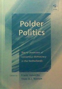 Polder Politics in the Netherlands: The Re-Invention of Consensus Democracy in the Netherlands