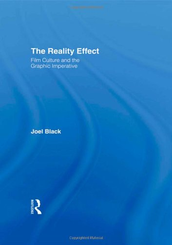 The Reality Effect: Film Culture and the Graphic Imperative