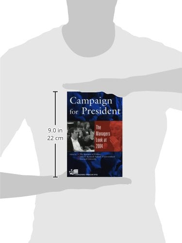 Campaign for President: The Managers Look at 2004 (Campaigning American Style)