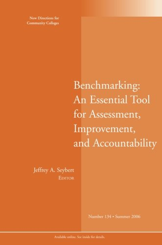 Benchmarking: An Essential Tool for Assessment, Improvement, and Accountability: New Directions for Community Colleges, Number 134 (No. 134)