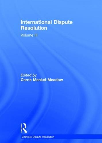 International Dispute Resolution: Volume III (Complex Dispute Resolution)