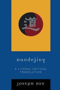 Daodejing: A Literal-Critical Translation
