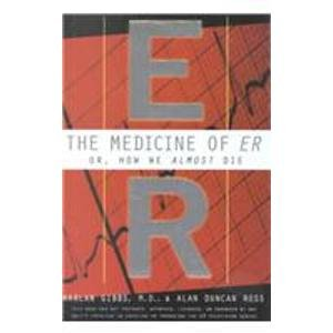 The Medicine of Er: Or, How We Almost Die