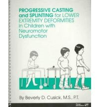 Progressive Casting and Splinting: For Lower Extremity Deformities in Children With Neuromotor Dysfunction