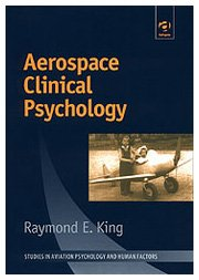Aerospace Clinical Psychology (Studies in Aviation Psychology and Human Factors)