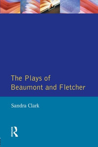 The Plays of Beaumont and Fletcher