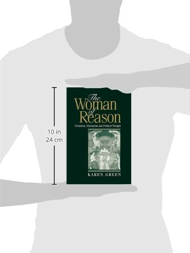 The Woman of Reason: Feminism, Humanism and Political Thought