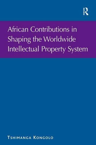 African Contributions in Shaping the Worldwide Intellectual Property System