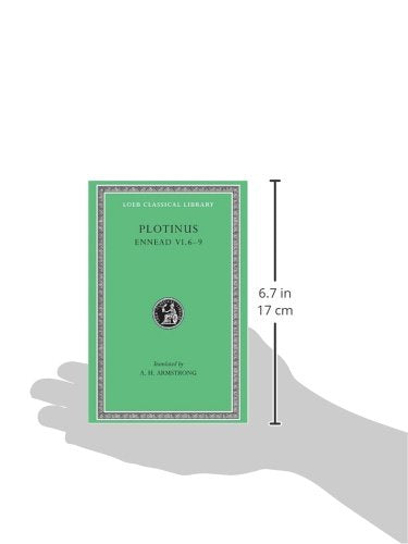 Plotinus: Volume Vii, Ennead Vi.6-9 (Loeb Classical Library No. 468)