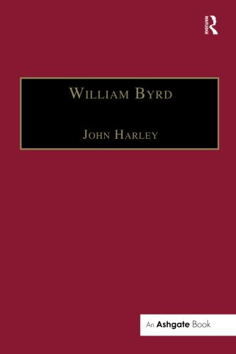 William Byrd: Gentleman of the Chapel Royal