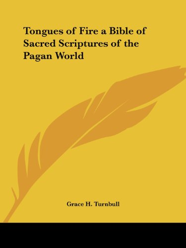 Tongues of Fire: A Bible of Sacred Scriptures of the Pagan World